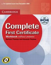 C Complete First Certificate workbook, Barbara Thomas and Amanda Thomas