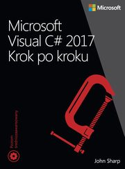 Microsoft Visual C# 2017 Krok po kroku, John Sharp